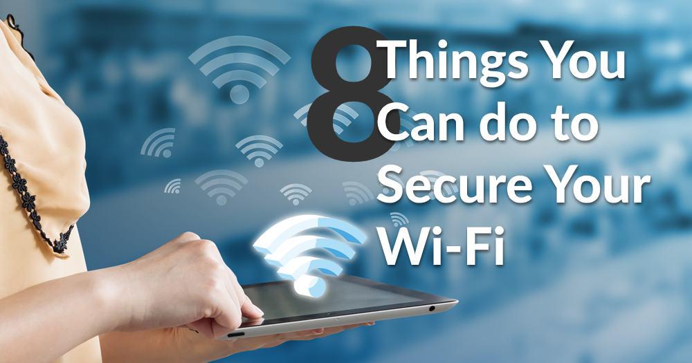 8 choses que vous pouvez faire pour sécuriser votre Wi-Fi
