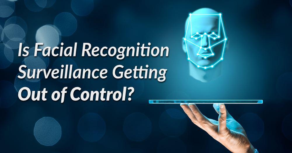 La surveillance de la reconnaissance faciale est-elle hors de contrôle?_5e78c51d824a4.jpeg